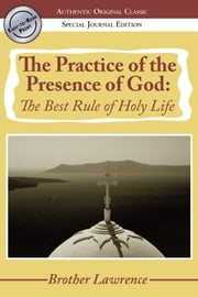 The Practice of the Presence of God: The Best Rule of Holy Life ebook by Lawrence