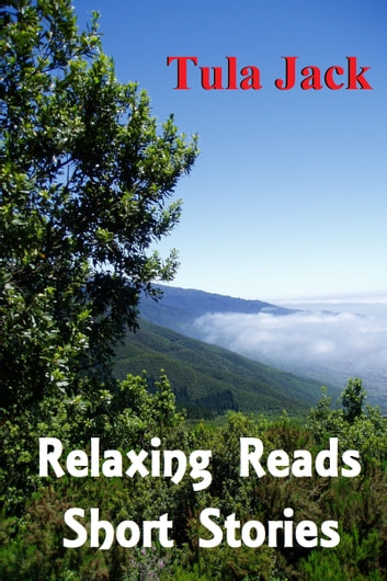 Relaxing Reads: Short Stories ebook by Tula Jack