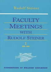 Faculty Meetings with Rudolf Steiner ebook by Rudolf Steiner, Rober Lathe
