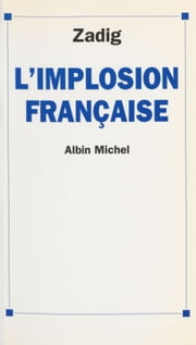 L'implosion française ebook by Zadig