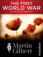 The First World War ebook by Martin Gilbert