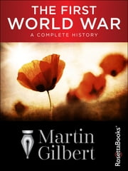 The First World War - A Complete History ebook by Martin Gilbert