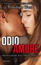 Odioamore ebook by Penelope Ward