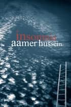 Insomnia ebook by Aamer Hussein
