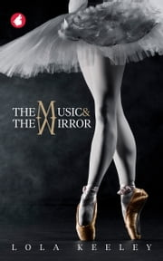 The Music and the Mirror ebook by Lola Keeley