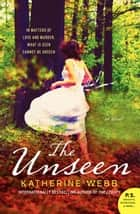 The Unseen ebook by Katherine Webb