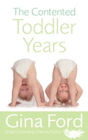 The Contented Toddler Years ebook by Gina Ford