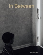 In Between ebook by Ken Michaels