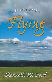 In Love with Flying ebook by Kenneth Ford