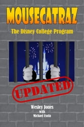 Mousecatraz: The Disney College Program ebook by Wesley Jones & Michael Esola