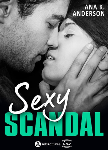 Sexy Scandal eBook by Ana K. Anderson