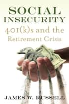 Social Insecurity ebook by James W. Russell