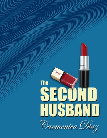 The Second Husband ebook by Carmenica Diaz