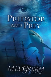 Predator and Prey ebook by M.D. Grimm
