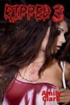 Ripped 3 ebook by Amily Clark