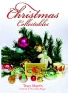 Christmas Collectables ebook by Martin, Tracy