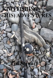 Kiwi Fishing (mis) Adventures ebook by Tim Stewart