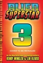 Hollywood vs. the Galaxy (Alien Superstar #3) ebook by Lin Oliver, Henry Winkler, Ethan Nicolle