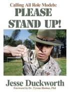 Calling All RoleModels: Please Stand Up! ebook by Jesse Duckworth, Dr. Tyrone Bledsoe