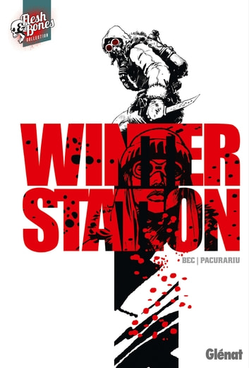 Winter Station eBook by Christophe Bec,Cristi Pacurariu