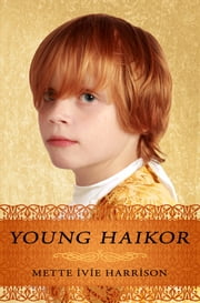 Young Haikor ebook by Mette Ivie Harrison
