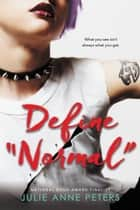 "Define ""Normal"" ebook by Julie Anne Peters"