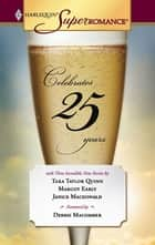 25 Years - An Anthology ebook by Tara Taylor Quinn, Margot Early, Janice Macdonald