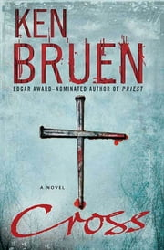 Cross - A Novel ebook by Ken Bruen