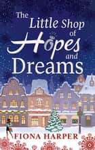 The Little Shop Of Hopes And Dreams ebook by Fiona Harper