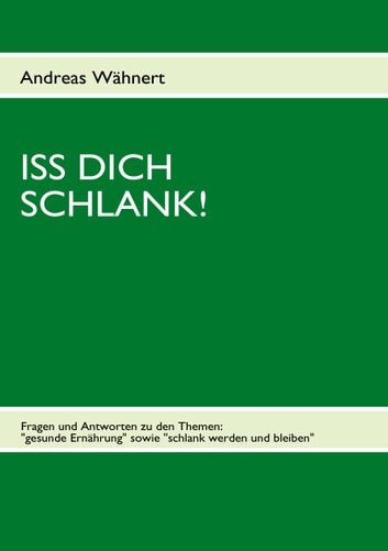 Iss Dich schlank! ebook by Andreas Wähnert