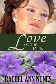 Love on the Run ebook by Rachel Ann Nunes