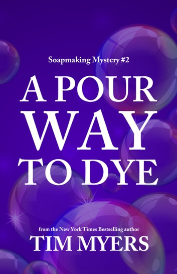 A Pour Way to Dye ebook by Tim Myers