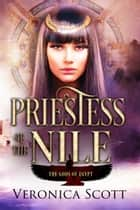 Priestess of the Nile ebook by Veronica Scott