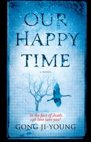 Our Happy Time ebook by Gong Ji-young,Sora Kim-Russell