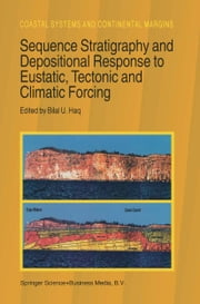 Sequence Stratigraphy and Depositional Response to Eustatic, Tectonic and Climatic Forcing ebook by