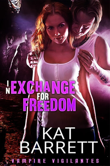 In Exchange For Freedom ebook by Kat Barrett