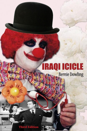 Iraqi Icicle Third Edition ebook by Bernie Dowling