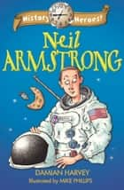 History Heroes: Neil Armstrong ebook by Damian Harvey, Mike Phillips