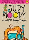 Judy Moody and the NOT Bummer Summer (Book #10)