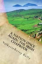 A Nation Once Again: The Irish Chapbook ebook by ValkyrieKerry Kelly