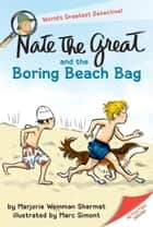 Nate the Great and the Boring Beach Bag ebook by Marjorie Weinman Sharmat, Marc Simont