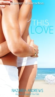 This Love - University of Branton, #1 ebook by Nazarea Andrews