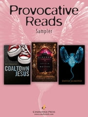 Provocative Reads: Exclusive Candlewick Press Sampler ebook by David Almond,Susann Cokal,Ron Koertge