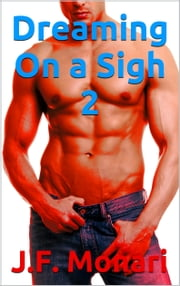 Dreaming On a Sigh 2 ebook by J.F. Monari