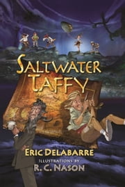 Saltwater Taffy ebook by Eric DelaBarre,R.C. Nason