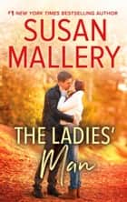 The Ladies' Man (Mills & Boon M&B) ebook by Susan Mallery