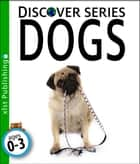 Dogs ebook by Xist Publishing