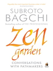 Zen Garden - Conversations with pathmakers ebook by Subroto Bagchi