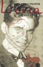 Lorca - a Dream of Life ebook by Leslie Stainton