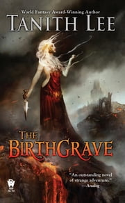 The Birthgrave ebook by Tanith Lee,Marion Zimmer Bradley
